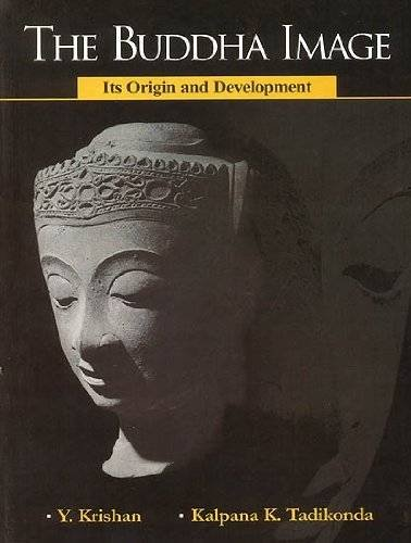 The Buddha Image: Its Origin And Development
