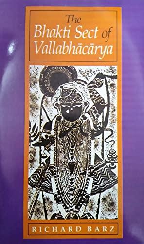 The Bhakti Sect of Vallabhacarya: Richard Barz