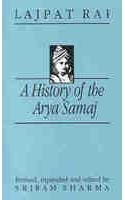 A History Of The Arya Samaj: An Account Of Its Origin, Doctrines And Activities With A Biographic...