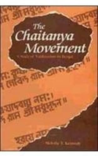 The Chaitanya Movement: A Study of Vaishnavism in Bengal: Melville T. Kennedy