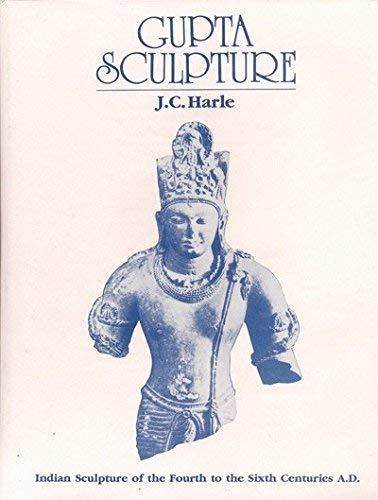 9788121506410: Gupta Sculpture: Indian Sculpture 4th to 6th Century AD