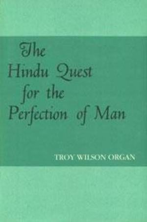 The Hindu Quest For The Perfection Of Man: Troy Wilson Organ