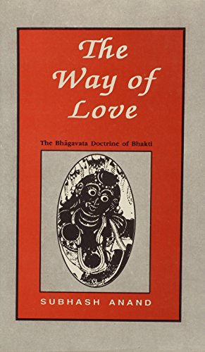 The Way of Love: the Bhagavata Doctrine of Bhakti,