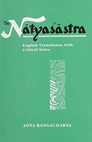 The Natyasastra: English Translation with Critical Notes: Adya Rangacharya