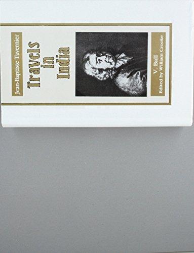Travels in India: Trans. from the original: Jean-Baptiste Tavernier,V. Ball,William