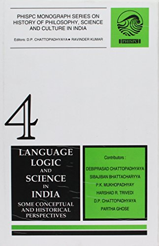 Language, Logic And Science In India Some: D.P. Chattopadhyaya &