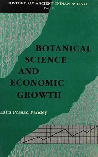 9788121506939: History of Ancient Indian Science: Botanical Science and Economic Growth : A Study of Forestry, Horticulture, Gardening and Plant Science