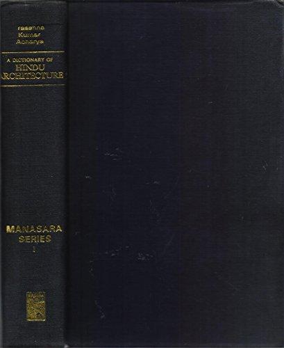 Dictionary of Hindu Architecture: P.Kumar Acharya