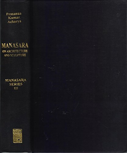 9788121507042: Manasara On Architecture And Sculpture: Sanskrit Text With Critical Notes, Manasara Series: Vol. III