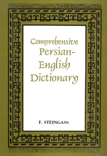 A Comprehensive Persian-English Dictionary: Including The Arabic Words And Phrases To Be Met With...