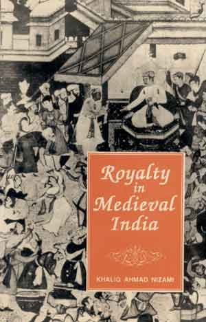 Royalty in Medieval India: K.A. Nizami
