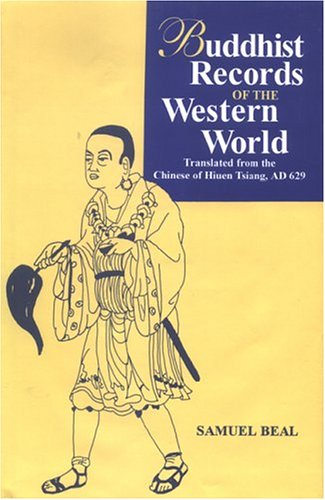 Si-Yu-Ki: Buddhist Records Of The Western World: Translated From The Chinese Of Hiuen Tsiang, Ad 629