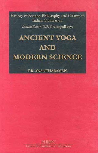 Ancient Yoga And Modern Science (History of Science, Philosophy and Culture in Indian Civilization,...