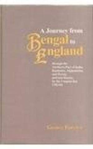 A Journey From Bengal To England: Through The Northern Part Of India, Kashmire, Afghanistan, And ...