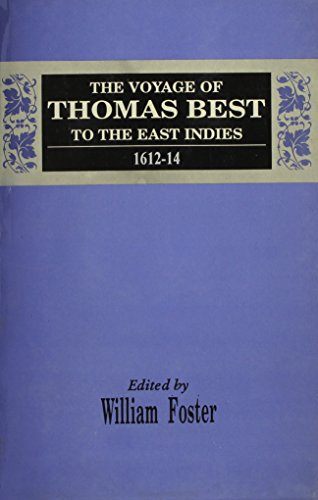 The Voyage Of Thomas Best To The East Indies 1612-14: William Foster, Edited