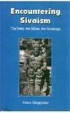 9788121507929: Encountering Sivaism: The Deity, the Milieu, the Entourage
