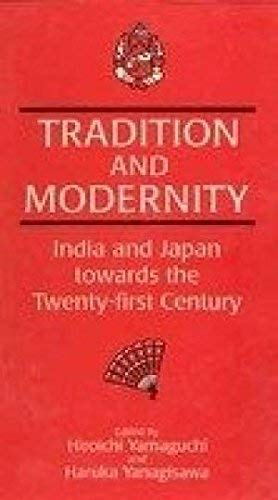 Tradition And Modernity: India And Japan Towards The Twenty-First Century: Hiroichi Yamaguchi And ...