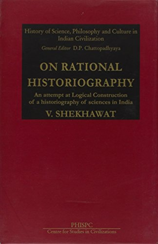 On Rational Historiography: An Attempt At Logical: V. Shekhawat