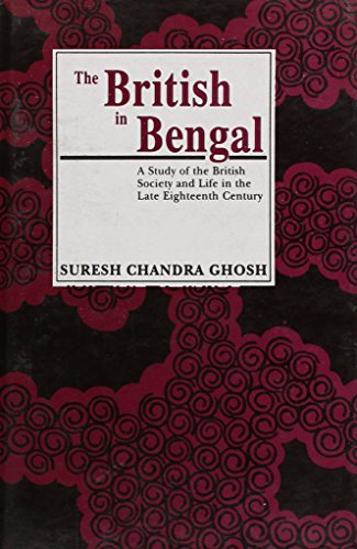 9788121508193: The British in Bengal: A Study of the British Society and Life