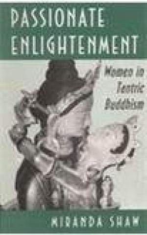 9788121508209: Passionate Enlightenment Women in Tantric Buddhism