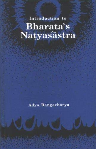 Introduction to Bharat's Natyasastra: Adya Rangacharya, A