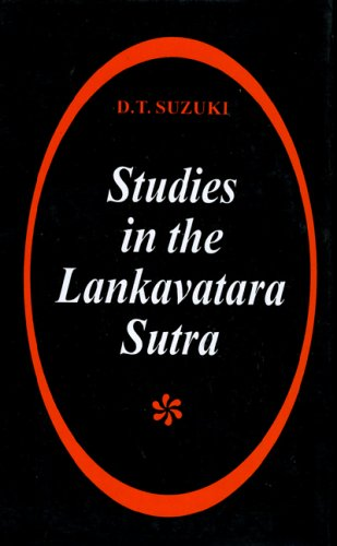 Studies in the Lankavatara Sutra : One of the Most Important Texts of Mahayana Buddhism: D T Suzuki