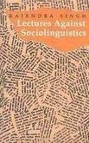 Lectures Against Sociolinguistics: Rajendra Singh