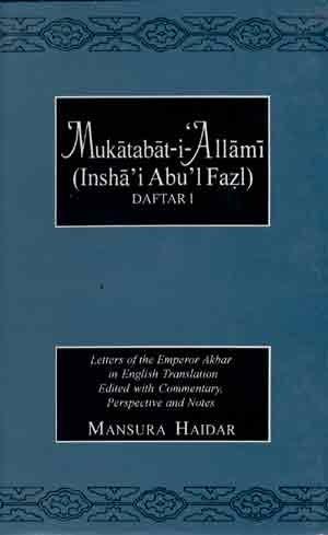 Mukatabat-I-Allami (Insha'i Abu'l Fazl) Daftar I: Mansura Haidar