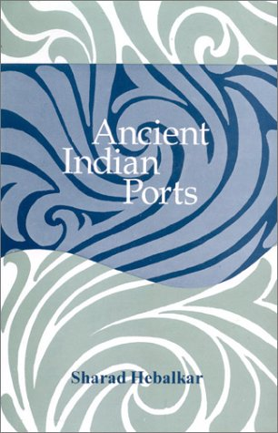 Ancient Indian Ports: With Special Refrence To Maharashtra