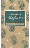 Kalidasa's Meghaduta: Edited from Manuscripts with the: E. Hultzsch with