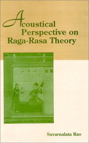 Acoustical Perspective On Raga-Rasa Theory