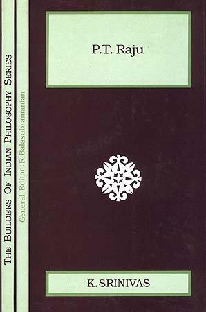 Builders of Indian Philosophy Series: P T: K. Srinivas