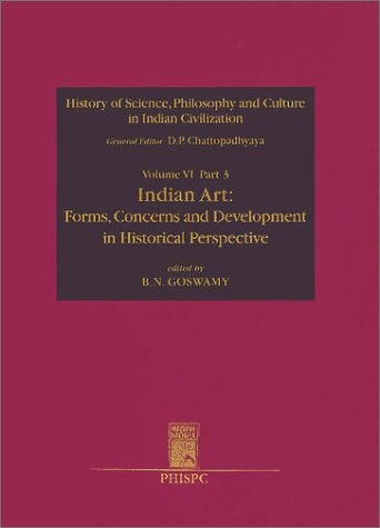 Indian Art: Forms, Concerns and Development in Historical Perspective (History of Science, ...