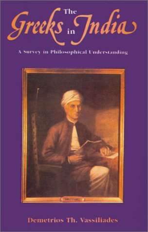 The Greeks In India: A Survey In Philosophical Understanding