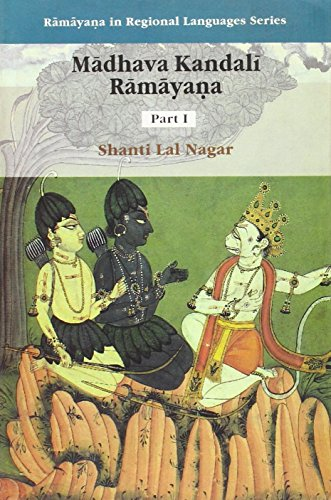 Madhava Kandali Ramayana: Composed In Assamese By Sage Madhava Kandali, The Great Son Of The Soil ...