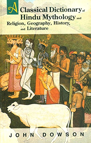 9788121509428: A Classical Dictionary of Hindu Mythology and Religion, Geography, History, and Literature
