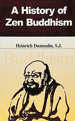 A History of Zen Buddhism (Paperback): Heinrich Dumoulin, S.J.