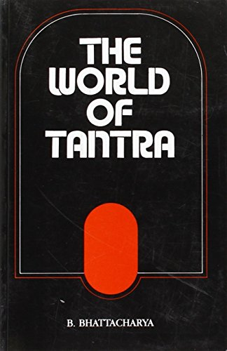 The World of Tantra: B. Bhattacharya