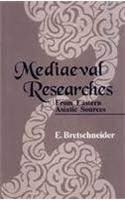 Mediaeval Researches: From Eastern Asiatic Sources, 2 Vols