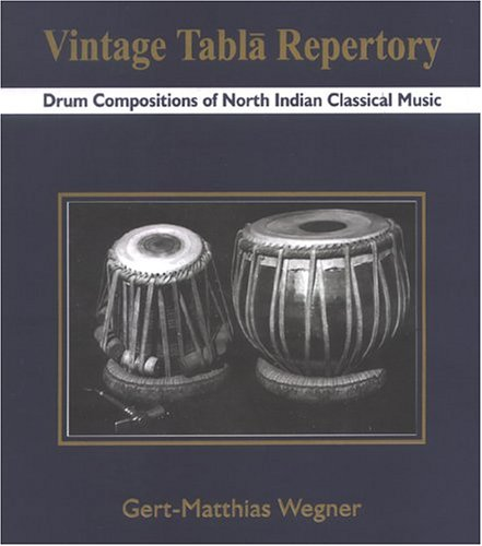 9788121510424: Vintage Tabla Repertory: Drum Compositions of North Indian Classical Music (Book & Two Compact Discs)