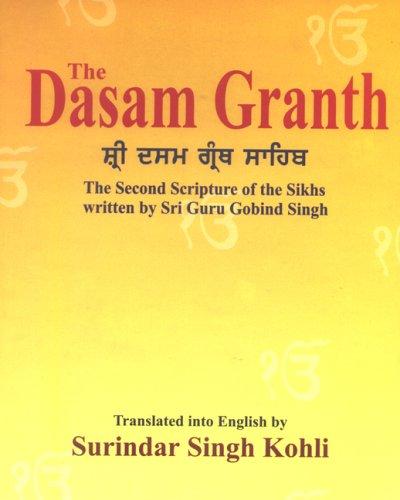The Dasam Granth: Singh, Guru Gobind; Kohli, Surindar Singh