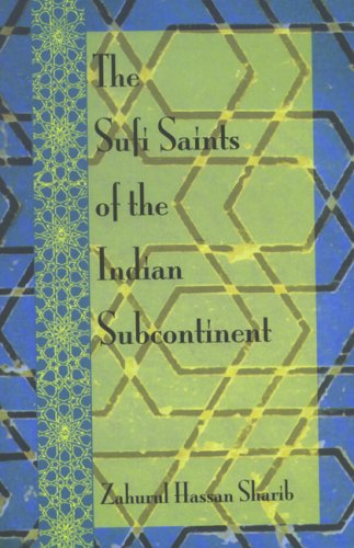 The Sufi Saints of the Indian Subcontinent: Zahurul Hassan Sharib