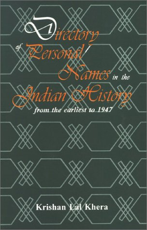 Directory Of Personal Names In The Indian History: From The Earliest To 1947 (Based On The Histor...