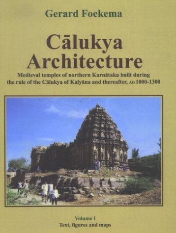 Calukya Architecture: Medieval Temples Of Northern Karnataka Built During The Rule Of The Calukya...