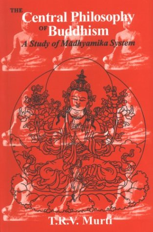 The Central Philosophy Of Buddhism: A Study Of Madhyamika System (Paperback)