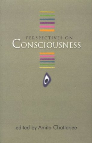 Perspectives On Consciousness: Amita Chatterjee