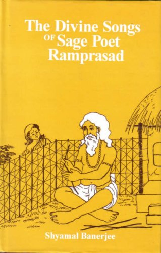 The Divine Songs of Sage Poet Ramprasad: Banerjee Shyamal
