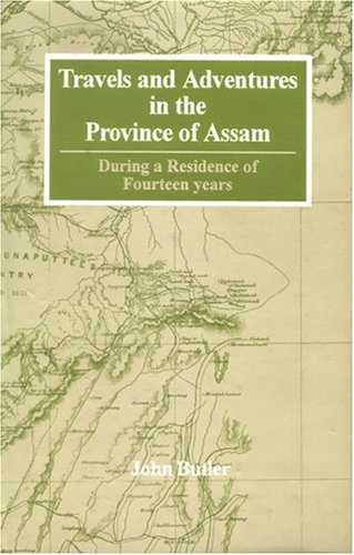 9788121511056: Travels and Adventures in the Province of Assam During a Residence of 14 Years