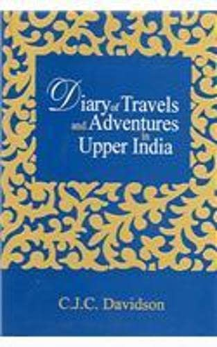 Diary Of Travels And Adventures In Upper India, 2 Vols