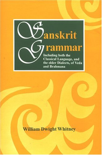 9788121511193: Sanskrit Grammar Including Both the Classical Language, and the Older Dialects, of Veda and Brahmana